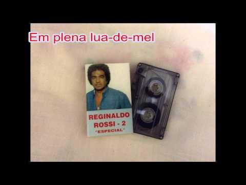 O melhor de Reginaldo Rossi 21 músicas
