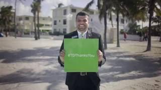 We turned banking into thanking #TDThanksYou