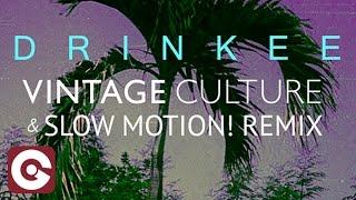 SOFI TUKKER - Drinkee (Vintage Culture & Slow Motion! Remix)