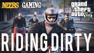 GTAV Online - Riding Dirty - Episode #8