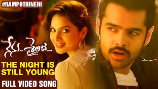 The Night is Still Young Full Video Song | Nenu Sailaja Telugu Movie | Ram | Keerthi Suresh | DSP
