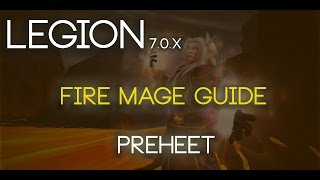 7.0.3 Legion Fire Mage DPS How-to/Guide