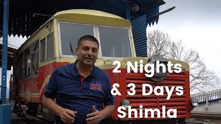 2N / 3 Days in Shimla | Things to do, places to visit & Shimla food