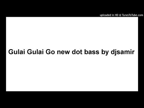 Xxx Mp4 Gulai Gulai Go New Dot Bass By Djsamir 3gp Sex