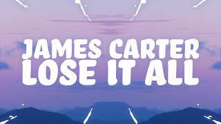 James Carter - Lose It All (Lyrics) Feat. Dominic Neill