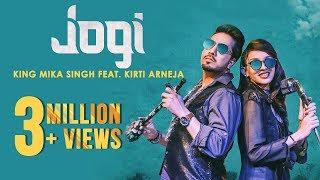 Jogi (Full Song)   King Mika Singh Ft. Kirti Arneja   Kaptan Laadi & RDK    New Punjabi Song 2017