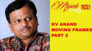 KV Anand Moving Frame Part 2