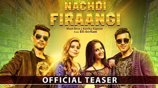 Nachdi Firaangi | Song Teaser | Meet Bros & Kanika Kapoor Ft. Elli AvrRam | MB Music | 20th June