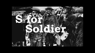 Charlie Chaplin ABCs - S for Soldier