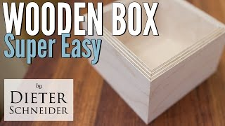 Building a Wooden Box Super Easy (and table saw kickback)