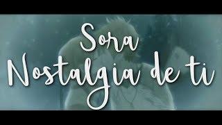 Sora ft Mago de Oz    Nostalgia de ti RAP ♥LA MEJOR CANCIÓN DE AMOR A DISTANCIA 2017 ♥  AMV