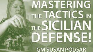 Master The Typical Tactics in The Sicilian Defense - GM Susan Polgar