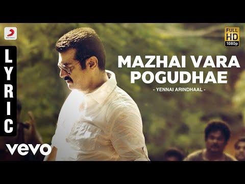 Yennai Arindhaal - Mazhai Vara Pogudhae Lyric | Ajith Kumar, Trisha, Anushka