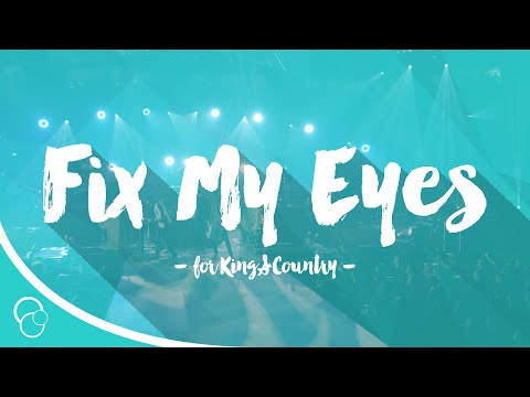 for King & Country - Fix My Eyes (Lyric Video)