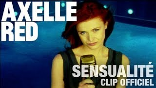 Axelle Red - Sensualité (Clip Officiel) HD