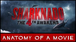 Sharknado 4: The Fourth Awakens Review | Anatomy Of A Movie