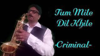#222:-Tum Mile Dil Khile || Movie- Criminal || Singer- Kumar Sanu || Best Saxophone Instrumental