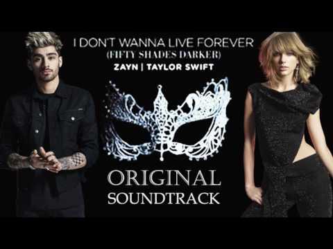 ZAYN Malik & Taylor Swift (Original Song) I Don't Wanna Live Forever Lyrics - Fifty Shades Darker Mp3
