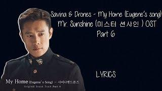 SAVINA & DRONES – MY HOME (EUGENE'S SONG) MR  SUNSHINE OST PART 6 LYRICS