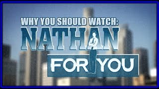 """Why You Should Watch """"Nathan For You"""" On Comedy Central"""