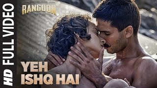 Arijit Singh: Yeh Ishq Hai Full Video Song | Rangoon | Saif Ali Khan, Kangana Ranaut, Shahid Kapoor