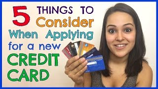 5 Things to Consider When Applying for a Credit Card