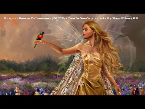 Enigma Return To Innocence 2017 Ext.Two In One Originalmix By Marc Eliow HD