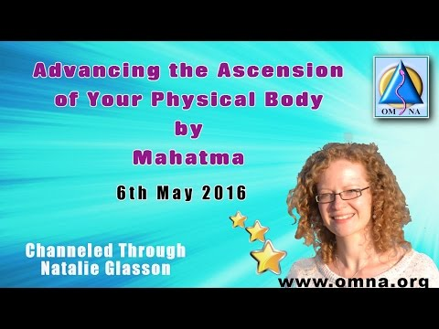 Channeled Messages Advancing the Ascension of Your Physical Body by Mahatma