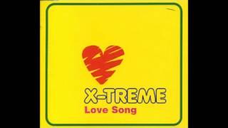 X TREME - Love song