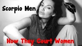 Scorpio Men: How They Court Women