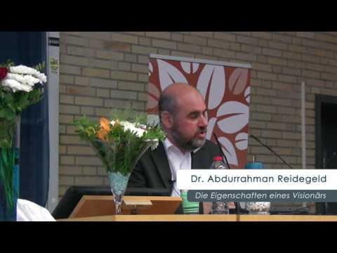Dr. Abdurrahman Reidegeld Die Eigenschaften eines Visionärs