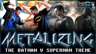 24 - Metalizing The Batman v Superman Theme