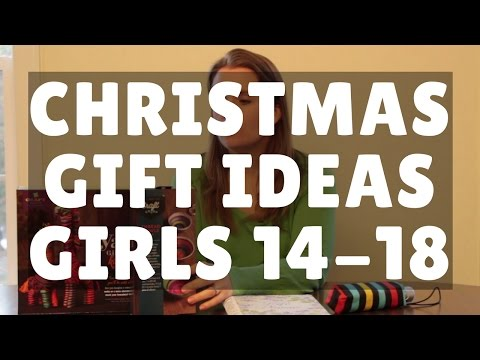 Christmas Gift Guide - Top Gift Ideas for Girls 14 to 18