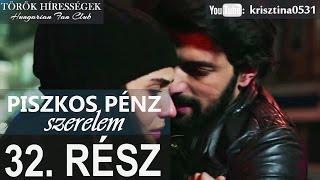 Piszkos Pénz, Szerelem 32.rész- Kara Para Ask (Hungarian subtitles)