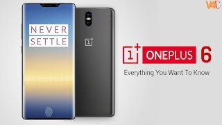 OnePlus 6 (2018) Release Date, Price, Specifications, Camera, Features, First Look, Concept