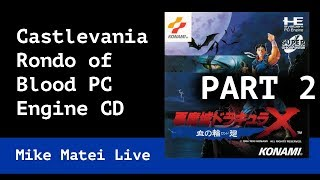Castlevania: Rondo of Blood (Part 2) Mike Matei Live