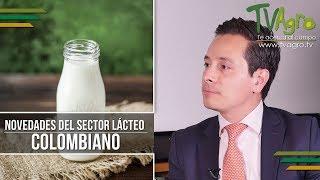 Novedades del Sector Lacteo Colombiano - Leche - TvAgro por Juan Gonzalo Angel