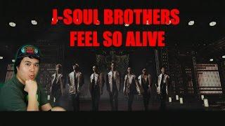 三代目 J Soul Brothers from EXILE TRIBE  Feel So Alive REACTION.