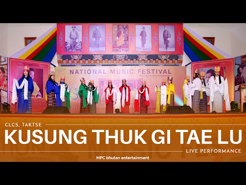 Xxx Mp4 KUSUNG THUK GI TAE LU By CLCS Taktse National Music Festival Full Live Performance 3gp Sex