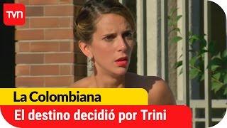 El destino decidió por Trinidad | La Colombiana - T1E29