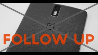Before you buy a ONEPLUS One - Follow Up