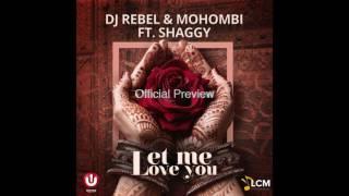 DJ Rebel & Mohombi feat. Shaggy - Let Me Love You (Worldwide release coming soon)
