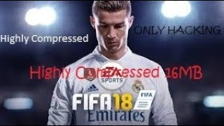 FIFA 18 PC HIGHLY COMPRESSED JUST 16MB WITH PROOF 2018