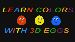Learn Colors with Surprise Eggs 3D for Kids Children Toddlers - Learning Videos For Preschoolers