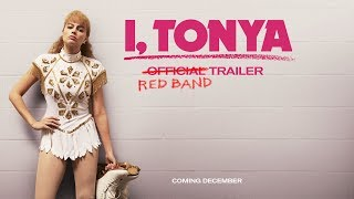 I, TONYA [Trailer] Redband Trailer – In Theaters Winter 2017