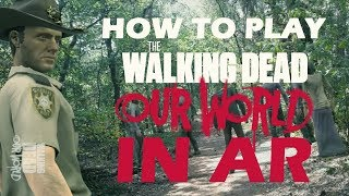 How to play in AR! The Walking Dead: Our World