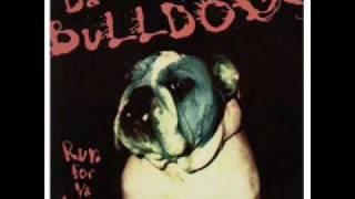 Da Bulldogs - Run For Your Life