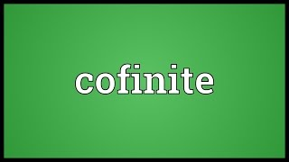 Cofinite Meaning
