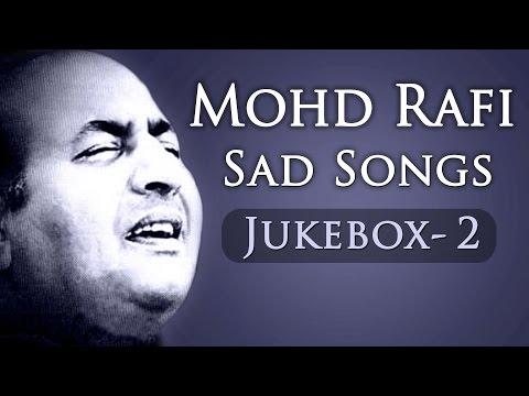 Mohd Rafi Sad Songs Top 10 - Jukebox 2 - Bollywood ... Sad Song