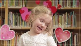 Kids on what Valentine